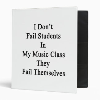 I Don't Fail Students In My Music Class They Fail Binder