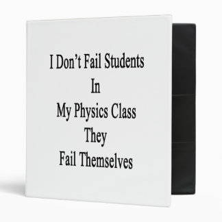 I Don't Fail Students In My Physics Class They Fai Binder