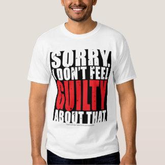 I Don't Feel Guilty Tee Shirt