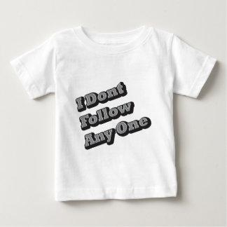 I Dont Follow Any One Baby T-Shirt