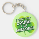 I Don't Get Drunk I Get Awesome Basic Round Button Keychain