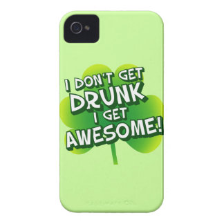 I Don't Get Drunk I Get Awesome iPhone 4 Case