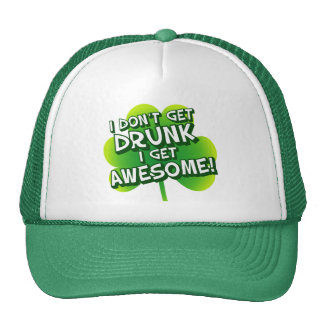 I Don't Get Drunk I Get Awesome Trucker Hat