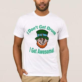 I Don't Get Drunk I Get Awesome Leprechaun Shirt