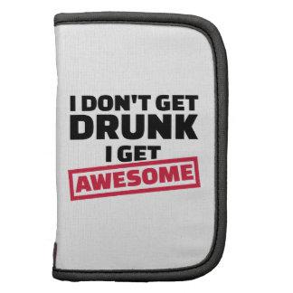I don't get drunk I get awesome Organizer