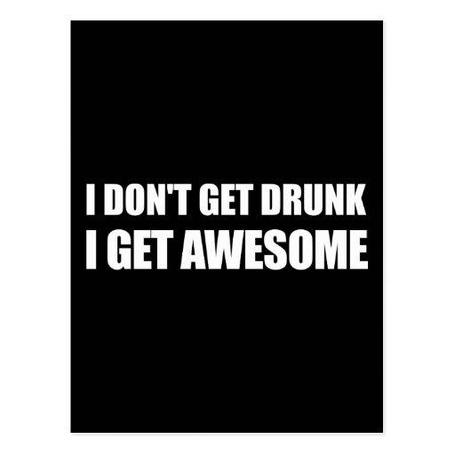 I don't get drunk, I get AWESOME. Postcard