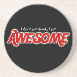 I don't get drunk I get awesome round coaster