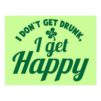 I Don't get Drunk- I get HAPPY design Postcard