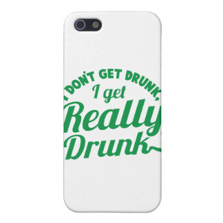 I DON'T GET DRUNK, I GET REALLY DRUNK design iPhone SE/5/5s Case