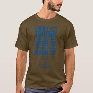 I DONT GET DRUNK T-Shirt