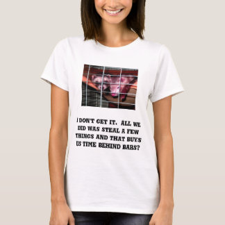 I don't get it.  All we did was... - Customized T-Shirt