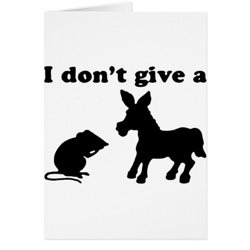 I Don't Give A Greeting Card