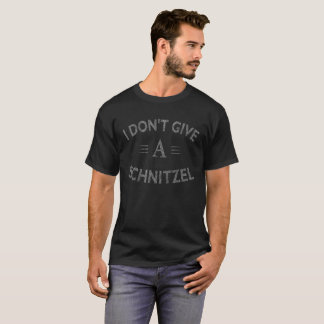 I Don't Give A Schnitzel Funny Distressed T-Shirt
