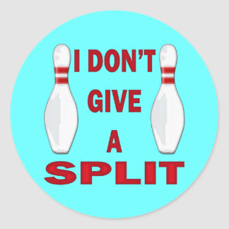 I DON'T GIVE A SPLIT CLASSIC ROUND STICKER