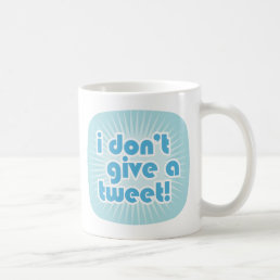 I don't give a tweet! coffee mug