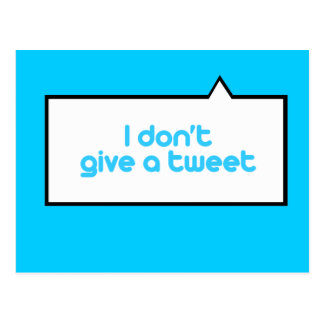I don't give a tweet postcard