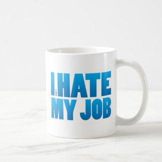 "I ""don't"" hate my job coffee mug"