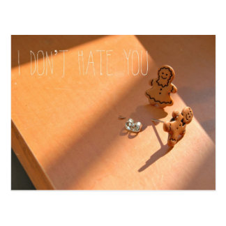 I don't hate you postcard