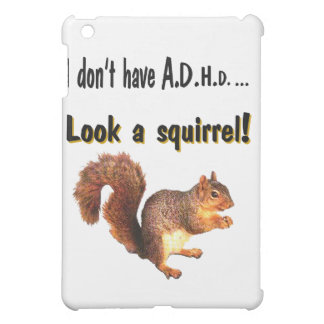 I don't have A.D.H.D .... Look a Squirrel iPad Mini Cover