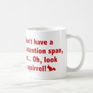 I Don't Have A Short Attention Span. Coffee Mug