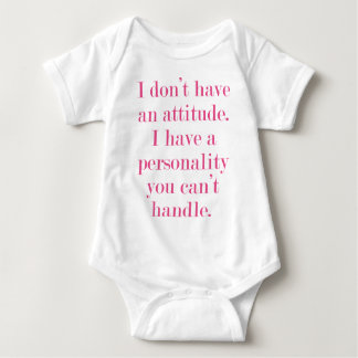 I don't have an attitude baby bodysuit
