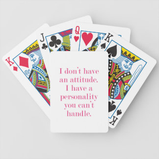 I don't have an attitude bicycle playing cards
