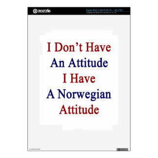 I Don't Have An Attitude I Have A Norwegian Attitu iPad 3 Decal