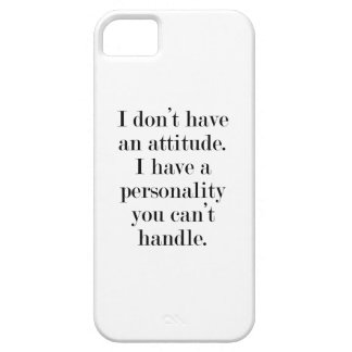 I don't have an attitude iPhone SE/5/5s case