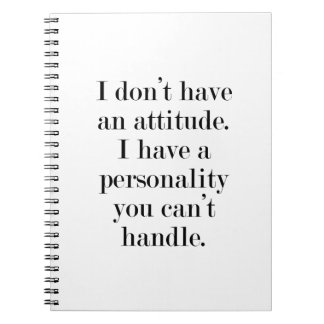 I don't have an attitude notebook
