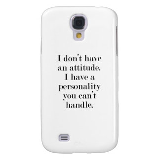 I don't have an attitude samsung galaxy s4 cover