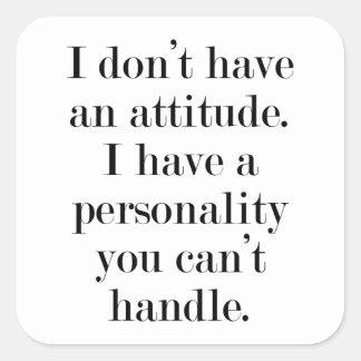 I don't have an attitude square sticker