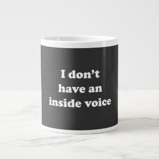 I Don't Have An Inside Voice Large Coffee Mug