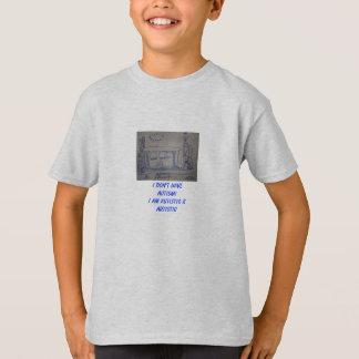 I Don't HAVE Autism! I am Autistic & Artistic T-Shirt