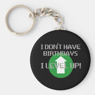 I Don't Have Birthdays... Keychain