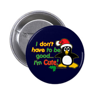 I don't have to be good 2 inch round button
