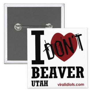 I Don't Heart Beaver, Utah 2 Inch Square Button