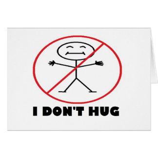 I Don't Hug Card