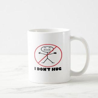 I Don't Hug Coffee Mug