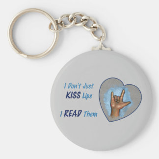 I Don't Just Kiss Lips, I READ Them: ASL Basic Round Button Keychain