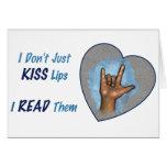 I Don't Just Kiss Lips, I READ Them: ASL Card