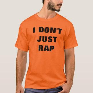 I Don't Just Rap...I AMRAP T-Shirt