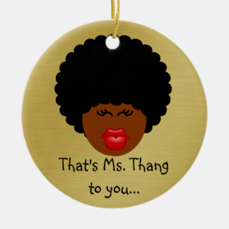 I Don't Just Think That I'm Better Than You - I Am Ceramic Ornament