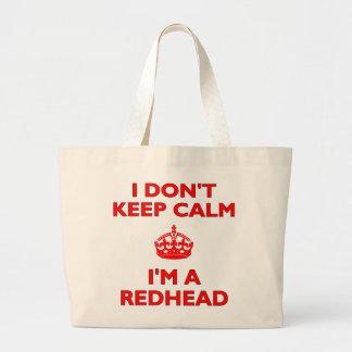 I Don't Keep Calm I'm a Redhead Large Tote Bag