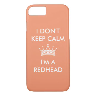 I Don't Keep Calm Redhead Crown Customize iPhone 8/7 Case