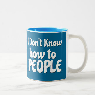 I don't know how to People Two-Tone Coffee Mug