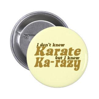 I don't Know Karate 2 Inch Round Button