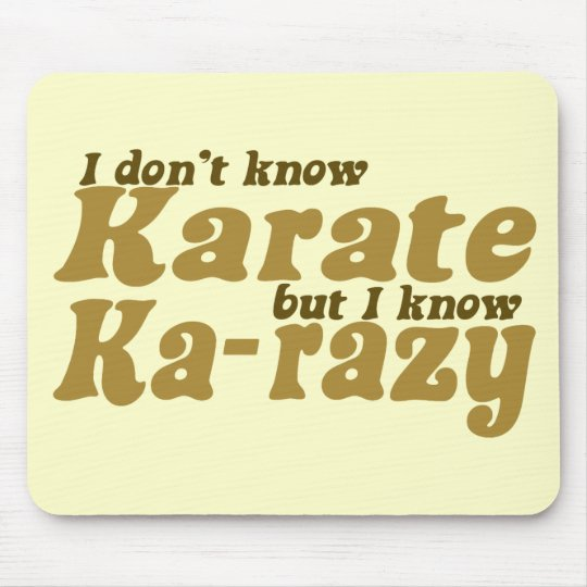 I don't Know Karate Mouse Pad