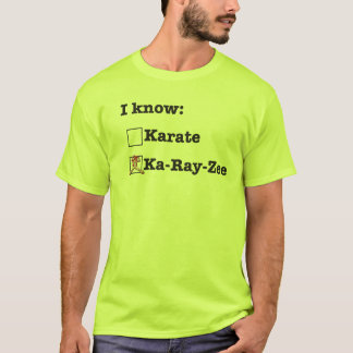 I Don't Know Karate T-Shirt
