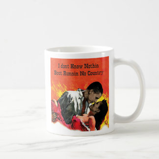 I Dont Know Nothin Bout Runnin No Country Mug