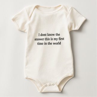 I dont know the answer this is my first time in... baby bodysuit